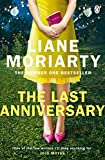 The Last Anniversary: From the bestselling author of Big Little Lies, now an award winning TV series - Liane Moriarty