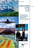 El aeropuerto y su entorno. Impactos ambientales y desarrollo sostenible (Cuadernos Aena)