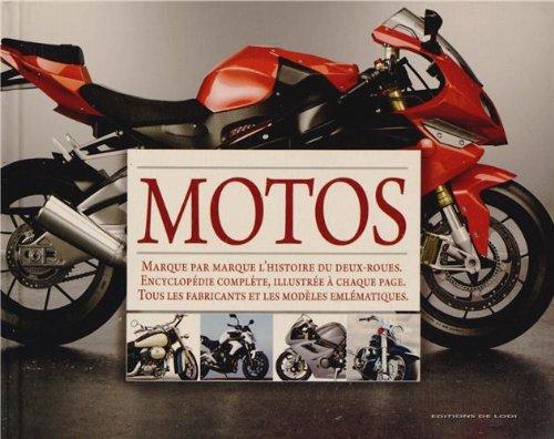 La grande encyclopédie des Motos de rêve par Peter Henshaw