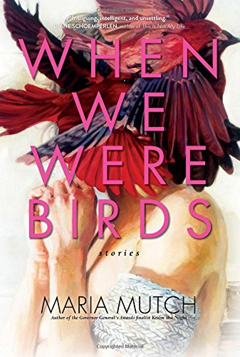 When We Were Birds: Stories (Vampires The Lemon In)