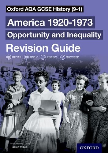 Oxford AQA GCSE History (9-1): America 1920-1973: Opportunity and Inequality Revision Guide