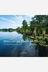 Naturschatz Peene: Ein Paddlertagebuch Gebundene Ausgabe