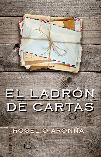EL LADRÓN DE CARTAS por ROGELIO ARONNA