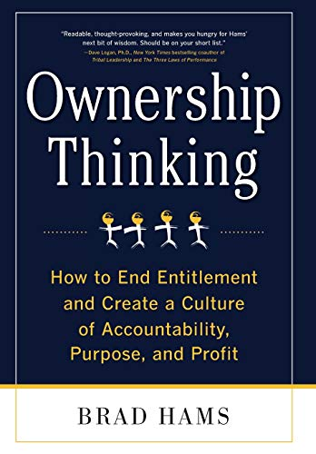 Ownership Thinking:  How to End Entitlement and Create a Culture of Accountability, Purpose, and Profit por Brad Hams