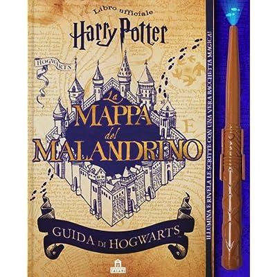 La Mappa Del Malandrino. Guida A Hogwarts. Harry Potter. Con Gadget
