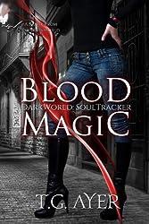 Blood Magic (A SoulTracker Novel #1) (DarkWorld: A Soul Tracker Novel) (English Edition)