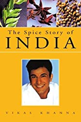 The Spice Story of India by Vikas Khanna (2006-02-03)
