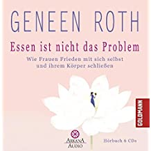 Essen ist nicht das Problem: Wie Frauen Frieden mit sich selbst und ihrem Körper schließen - UT2: Hörbuch 6 CDs