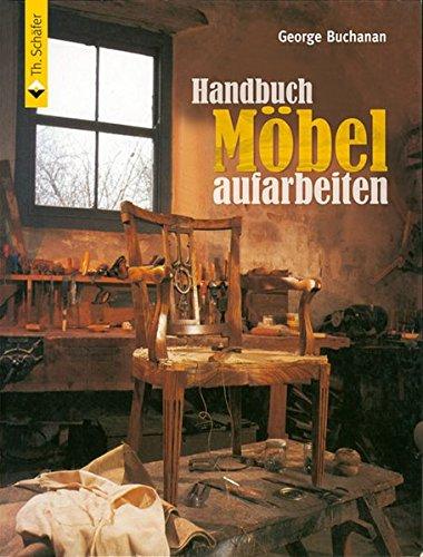 Handbuch Möbel aufarbeiten (HolzWerken) -