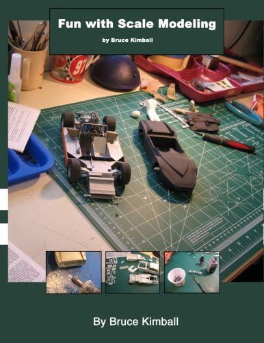 Fun with Scale Modeling: Everyone can enjoy building a scale model car.: Volume 1 por bruce kimball