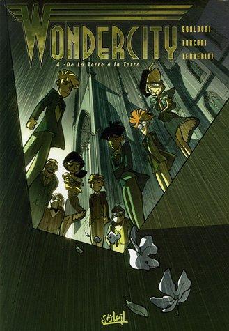 Wondercity, Tome 4 : De la Terre  la Terre