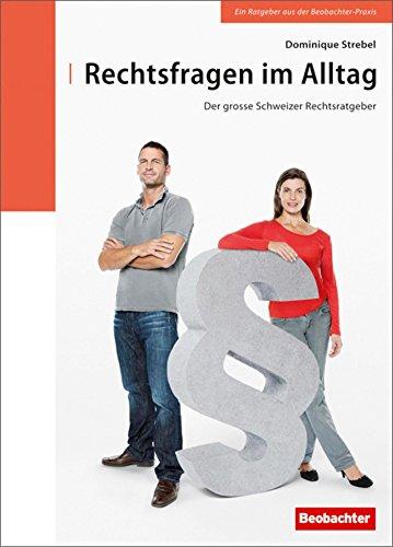 Rechtsfragen im Alltag: Der grosse Schweizer Rechtsratgeber
