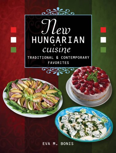 New hungarian cuisine traditional and contemporary by eva m bonis new hungarian cuisine traditional and contemporary by eva m bonis pdf nnc infotech e books forumfinder Image collections