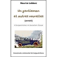 UN GENTLEMAN et autres nouvelles (annoté), 4 Kurzgeschichten mit deutschem Glossar (Französische Lektürereihe für Fortgeschrittene t. 1) (French Edition)
