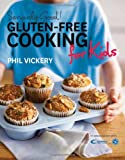 Seriously Good! Gluten-free Cooking for Kids: In Association with Coeliac UK (Seriously Good!)
