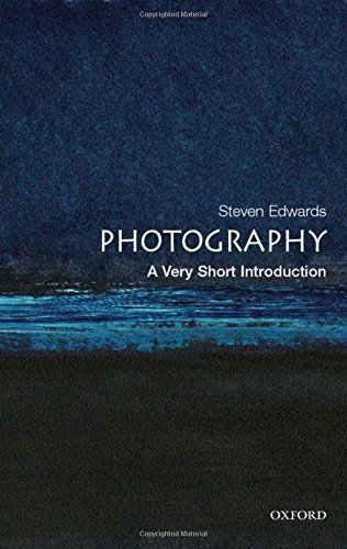 Photography: A Very Short Introduction (Very Short Introductions) by Steven Edwards (2006-11-20)