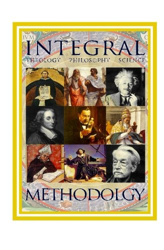Integral Methodology: Theology Philosophy Science
