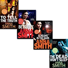 Anna Smith Collection 4 Books Set, (To Tell the Truth, Screams in the Dark, Dead Won't Sleep and Betrayed)