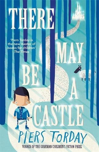 There May Be a Castle par Piers Torday
