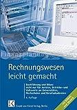 Rechnungswesen - leicht gemacht: Buchführung und Bilanz nicht nur für Juristen, Betriebs- und Volkswirte an Hochschulen, Fachhochschulen und Berufsakademien. Mit BilMoG und MoMiG.