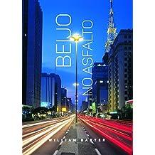 BEIJO NO ASFALTO (Portuguese Edition)
