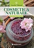 eBook Gratis da Scaricare Cosmetica naturale Le migliori 50 ricette (PDF,EPUB,MOBI) Online Italiano