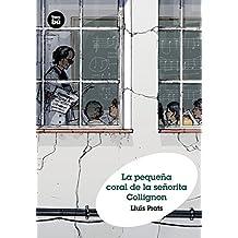 La pequena coral de la senorita Collignon (Grandes Lectores) (Spanish Edition) by Lluis Prats (2013-09-01)