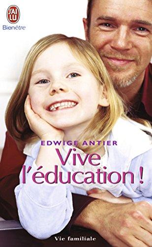 Vive l'éducation ! : Ce qui doit ch...