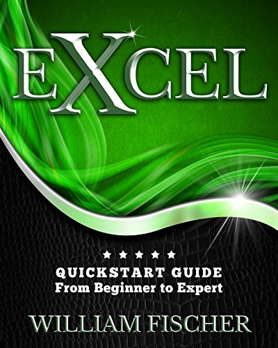 excel-quickstart-guide-from-beginner-to-expert-excel-microsoft-office-english-edition