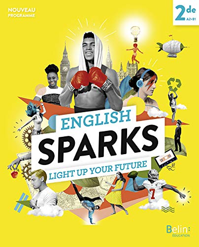 English Sparks Anglais 2de, Manuel élève 2019