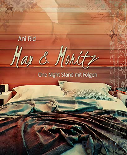 Max & Moritz: One Night Stand mit Folgen - Gay Romance (Kostenlose Kindle-romantik Und Sex)