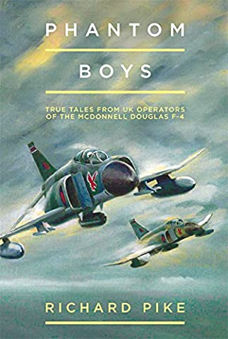 Phantom Boys: True Tales from The UK Operators of the McDonnell Douglas F-4