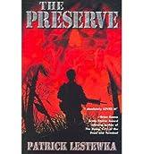 The Preserve Lestewka, Patrick ( Author ) Sep-23-2011 Paperback