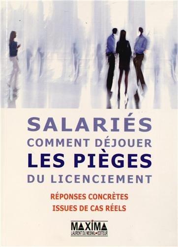 Salariés : comment déjouer les pièges du licenciement : 200 réponses concrètes issues de cas réels par Didier Schneider