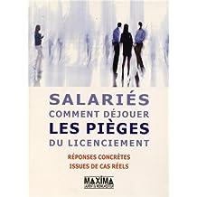 Salariés : comment déjouer les pièges du licenciement : 200 réponses concrètes issues de cas réels