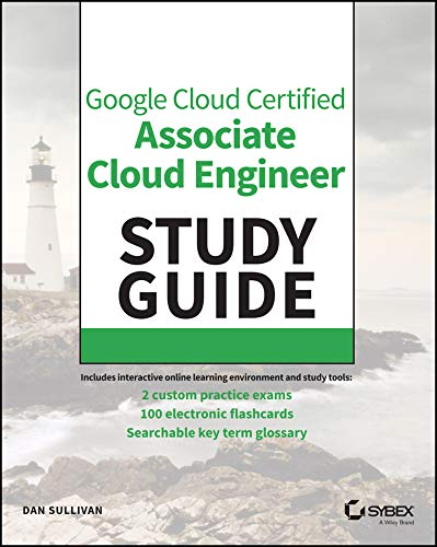 Google Cloud Certified Associate Cloud Engineer Study Guide por Dan Sullivan