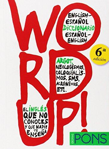 Word up! Diccionario argot Inglés/Español - Español/Inglés (Pons - Diccionarios) por VVAA