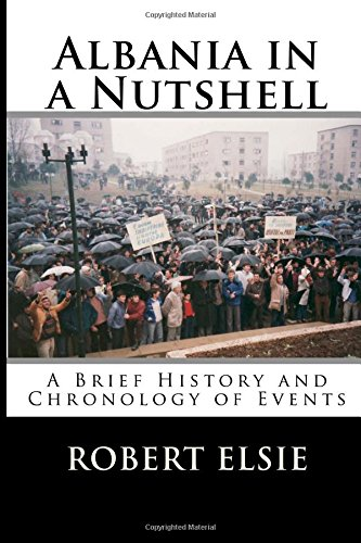 Albania in a Nutshell: A Brief History and Chronology of Events: Volume 7 (Albanian Studies)