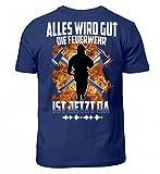 Hochwertiges Kinder T-Shirt - Feuerwehr Shirt · Geschenk für Feuerwehrmänner/Frauen · Spruch: Alles Wird Gut