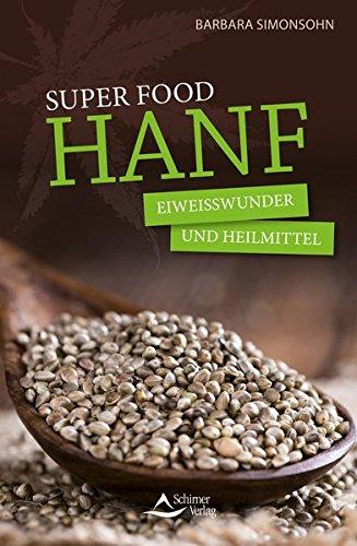 Preisvergleich Produktbild Super Food HANF: Eiweißwunder und Heilmittel
