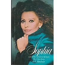 Sophia: Living and Loving - Her Own Story