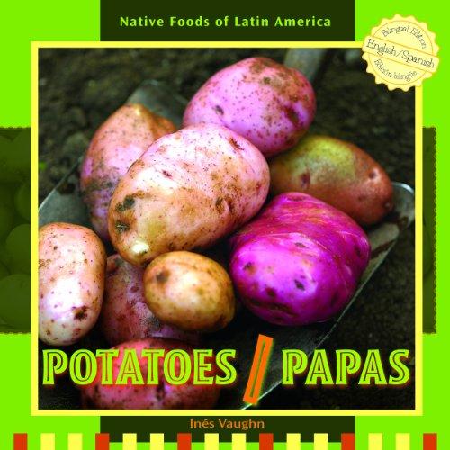 Potatoes / Papas (Native Foods of Latin America / Alimentos Indigenas de Latino America) por Ines Vaughn