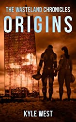 Origins (The Wasteland Chronicles, Book 2) (English Edition)