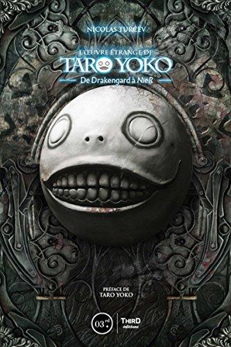 L'oeuvre étrange de Taro Yoko: De Drakengard à NieR : Automata par Nicolas Turcev