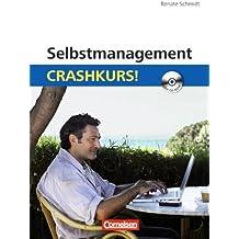 Selbstmanagement: Crashkurs!: Mit CD-ROM