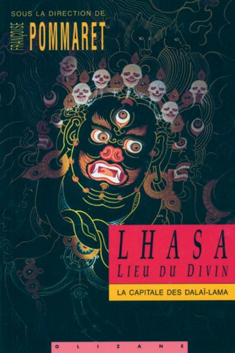 Lhasa, lieu du divin: La capitale des Dala-Lama au 17e sicle