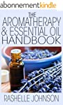 The Aromatherapy & Essential Oils Han...