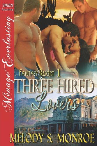 Three Hired Lovers [Fantasy Resort 1] (Siren Publishing Menage Everlasting) Cover Image
