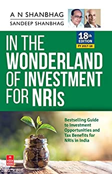 In the Wonderland of Investment for NRIs (FY 2017-18) by [Shanbhag, A.N., Shanbhag, Sandeep]