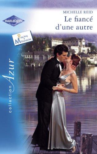 Le fiancé d'une autre (Harlequin Azur) (French Edition)
